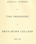 Bryn Mawr College Annual Report , 1911-12.