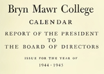 Bryn Mawr College Annual Report , 1944-45.