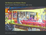 Old Masters and Modern Muses: Red Grooms's Portraits of Artists, 1957-2009
