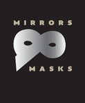 Mirrors & Masks: Reflections and Constructions of the Self