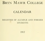 Bryn Mawr College Undergraduate College Catalogue and Calendar, 1917