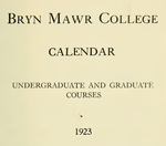 Bryn Mawr College Undergraduate College Catalogue and Calendar, 1923