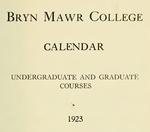 Bryn Mawr College Undergraduate College Catalogue and Calendar, 1923 by Bryn Mawr College