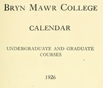 Bryn Mawr College Undergraduate College Catalogue and Calendar, 1926-1927 (1926)