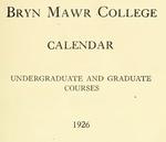 Bryn Mawr College Undergraduate College Catalogue and Calendar, 1926-1927 (1926) by Bryn Mawr College
