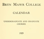 Bryn Mawr College Undergraduate College Catalogue and Calendar, 1928-1929