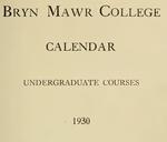 Bryn Mawr College Undergraduate College Catalogue and Calendar, 1930-1931 by Bryn Mawr College