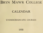 Bryn Mawr College Undergraduate College Catalogue and Calendar, 1935-1938