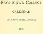 Bryn Mawr College Undergraduate College Catalogue and Calendar, 1938-1941 by Bryn Mawr College