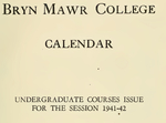 Bryn Mawr College College Catalogue and Calendar, 1941-1943