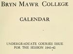 Bryn Mawr College College Catalogue and Calendar, 1941-1943 by Bryn Mawr College