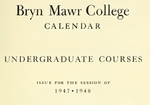 Bryn Mawr College College Catalogue and Calendar, 1947-1949
