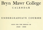 Bryn Mawr College College Catalogue and Calendar, 1949-1952