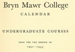 Bryn Mawr College College Catalogue and Calendar, 1952-1954