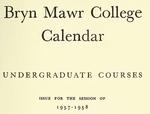 Bryn Mawr College College Catalogue and Calendar, 1957-1958 by Bryn Mawr College
