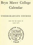 Bryn Mawr College College Catalogue and Calendar, 1959-1961
