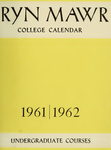 Bryn Mawr College College Catalogue and Calendar, 1961-1963 by Bryn Mawr College