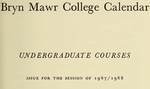 Bryn Mawr College College Catalogue and Calendar, 1967-1969