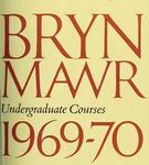 Bryn Mawr College College Catalogue and Calendar, 1969-1971 by Bryn Mawr College