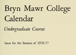 Bryn Mawr College College Catalogue and Calendar, 1976-1978