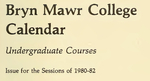 Bryn Mawr College College Catalogue and Calendar, 1980-1983