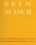 Bryn Mawr College Undergraduate College Catalogue and Calendar, 1993-1994