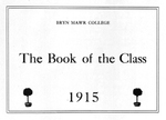 Bryn Mawr College Yearbook. Class of 1915