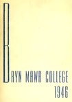 Bryn Mawr College Yearbook. Class of 1946 by Bryn Mawr College. Senior Class