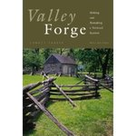Valley Forge: Making and Remaking a National Symbol