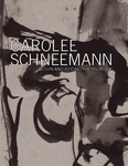 Carolee Schneemann: Within and Beyond the Premises